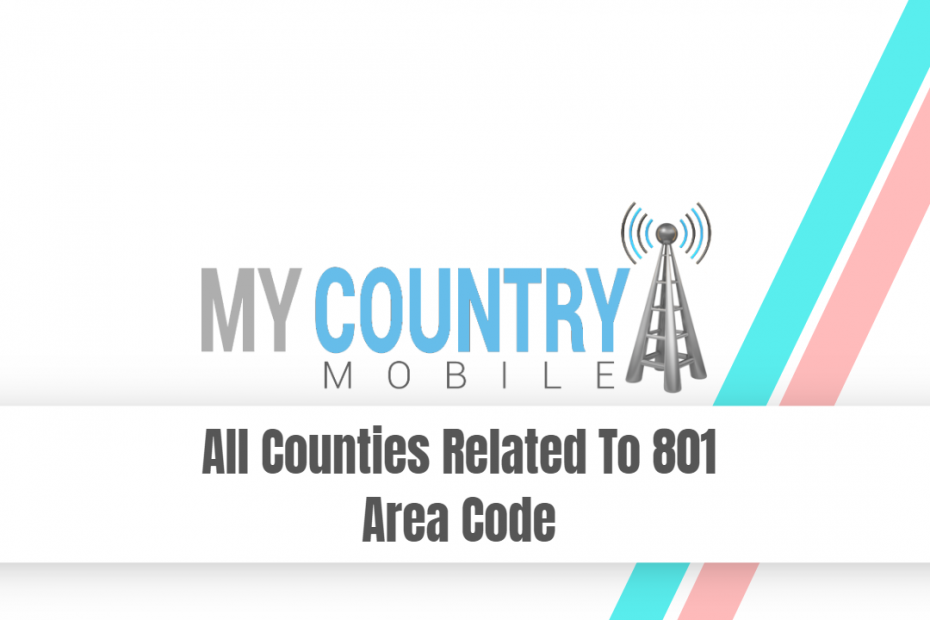 All Counties Related To 801 Area Code - My Country Mobile