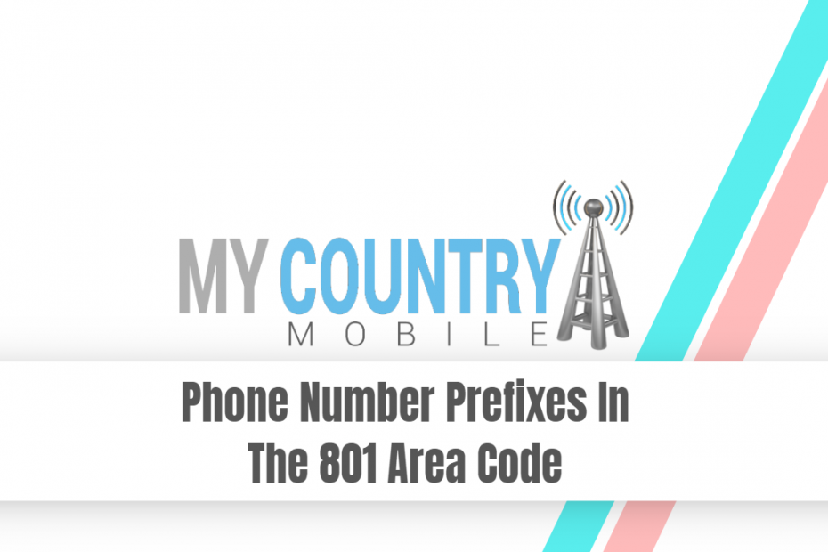 Phone Number Prefixes In The 801 Area Code - My Country Mobile