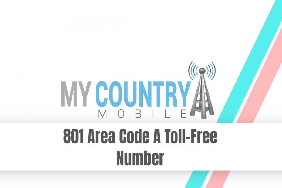 801 Area Code A Toll-Free Number - My Country Mobile