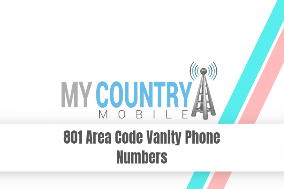801 Area Code Vanity Phone Numbers - My Country Mobile