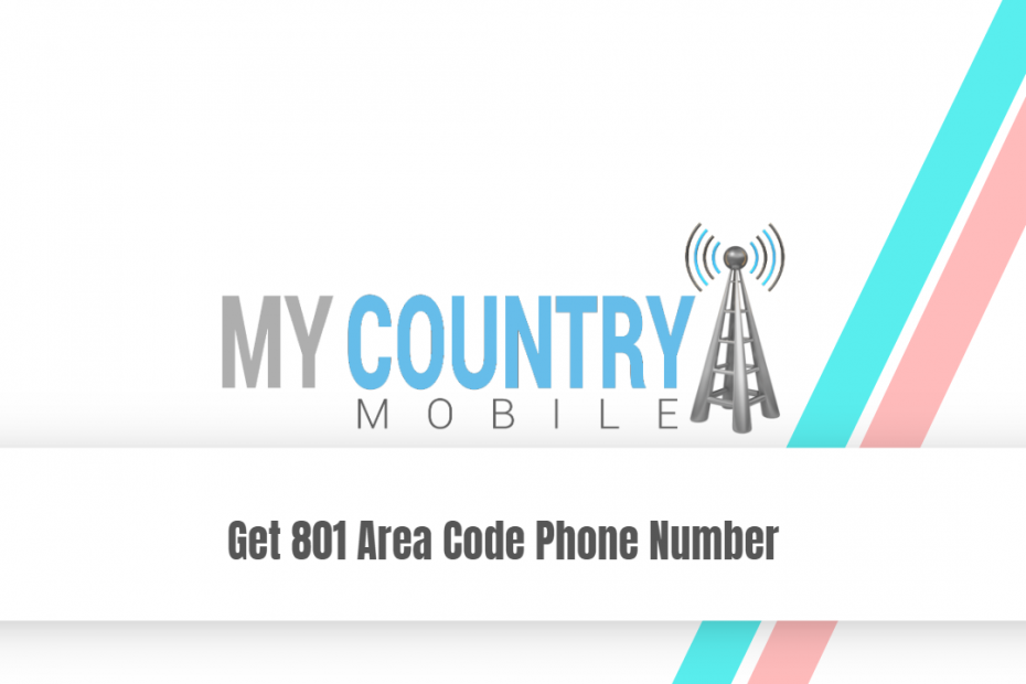 Get 801 Area Code Phone Number - My Country Mobile