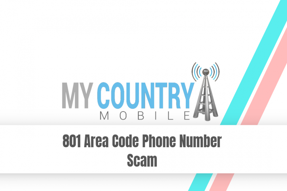 801 Area Code Phone Number Scam - My Country Mobile